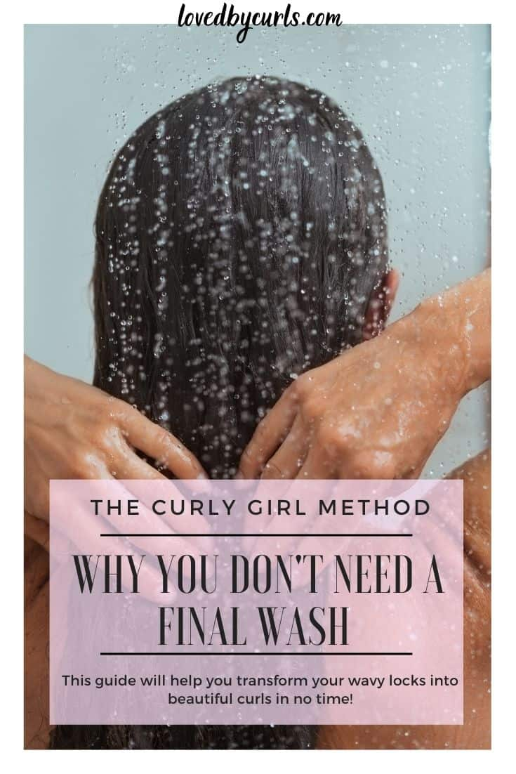 Why You Don't Need a Final Wash: The Curly Girl Method